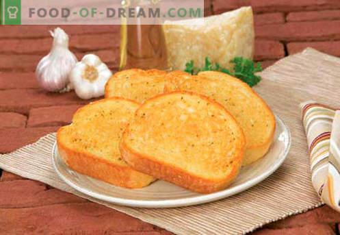 Crutones con ajo - las mejores recetas. Cómo tostar correctamente y sabroso el pan tostado con ajo.